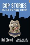 Cop Stories - The Few, The Proud, The Ugly