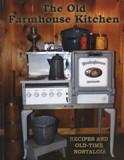 The Old Farmhouse Kitchen Cookbook American Made