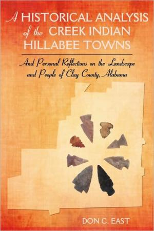 A Historical Analysis of The Creek Indian Hillabee Towns