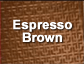 Expresso Brown